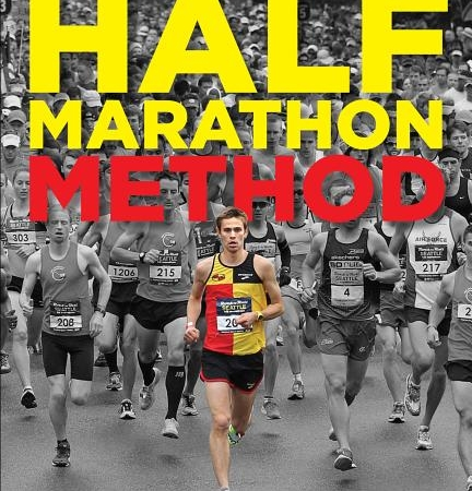 Hansons Half-Marathon Method: Run Your Best Half-Marathon the Hansons Way