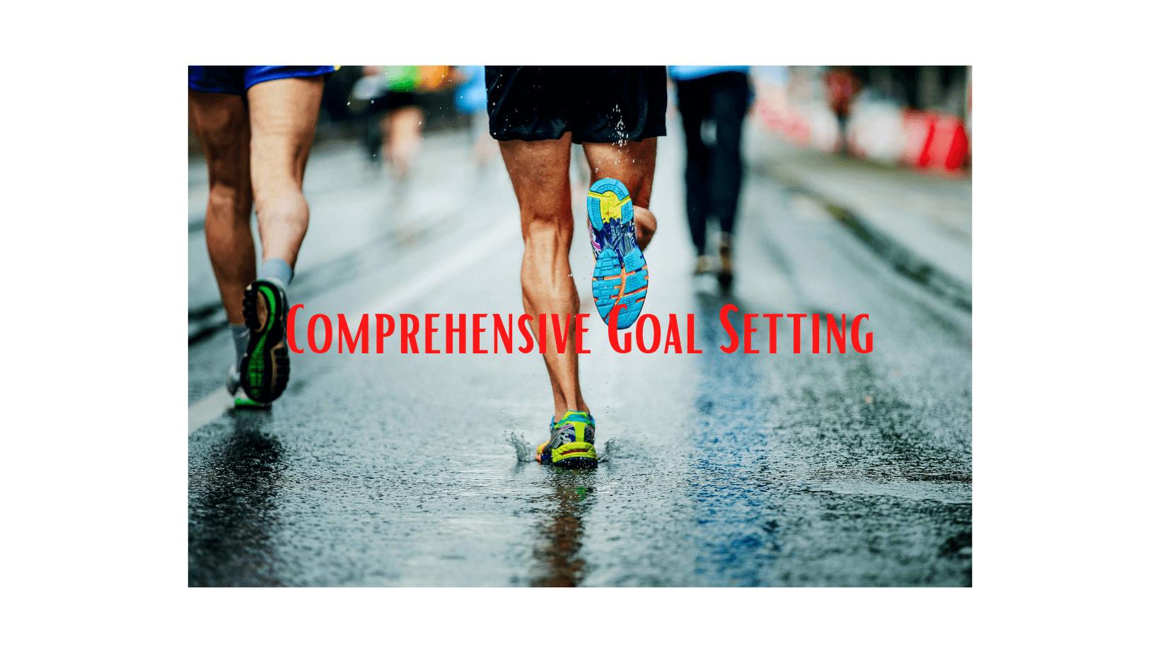 Comprehensive Goal Setting